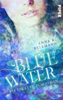 Anna K. Bellmann: Blue Water, Buch