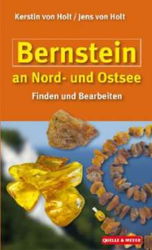 Kerstin von Holt: Bernstein an Nord- und Ostsee, Buch