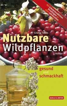 Gisela Tubes: Nutzbare Wildpflanzen, Buch