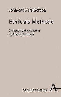 John-Stewart Gordon: Ethik als Methode, Buch