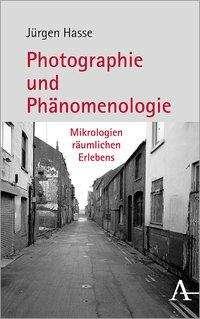 Jürgen Hasse: Photographie und Phänomenologie, Buch