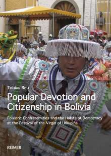 Tobias Reu: Popular Devotion and Citizenship in Bolivia, Buch