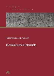 Hubertus von Gall: Die Qajarischen Felsreliefs, Buch
