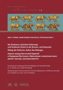 Vadim S. Bochkarev: Der Kaukasus zwischen Osteuropa und Vorderem Orient in der Bronze- und Eisenzeit: Dialog der Kulturen, Kultur des Dialoges, Buch