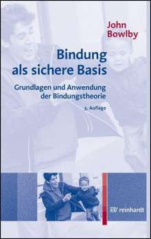 John Bowlby: Bindung als sichere Basis, Buch