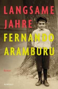 Fernando Aramburu: Langsame Jahre, Buch