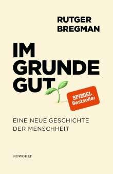 Rutger Bregman: Im Grunde gut, Buch
