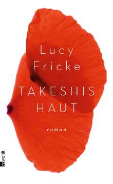 Lucy Fricke: Takeshis Haut, Buch