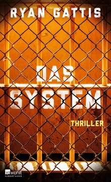 Ryan Gattis: Das System, Buch