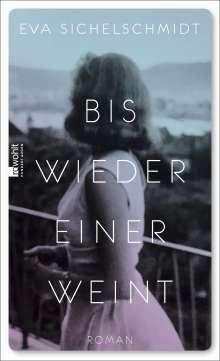 Eva Sichelschmidt: Bis wieder einer weint, Buch