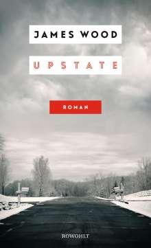 James Wood: Upstate, Buch
