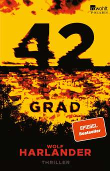 Wolf Harlander: 42 Grad, Buch