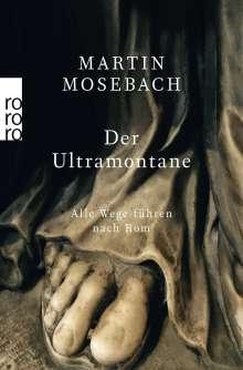 Martin Mosebach: Der Ultramontane, Buch