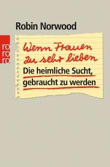 Robin Norwood: Wenn Frauen zu sehr lieben, Buch