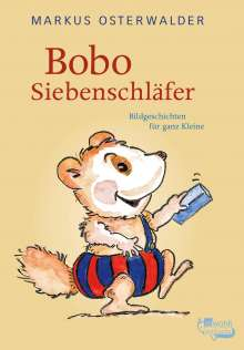 Markus Osterwalder: Bobo Siebenschläfer, Buch