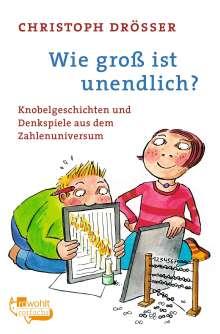 Christoph Drösser: Wie groß ist unendlich?, Buch