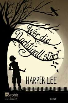 Harper Lee: Wer die Nachtigall stört ..., Buch