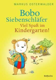 Markus Osterwalder: Bobo Siebenschläfer: Viel Spaß im Kindergarten!, Buch