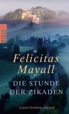 Felicitas Mayall: Die Stunde der Zikaden, Buch