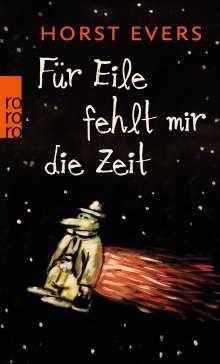 Horst Evers: Für Eile fehlt mir die Zeit, Buch