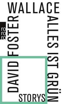 David Foster Wallace: Alles ist grün, Buch