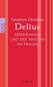 Friedrich Christian Delius: Amerikahaus und der Tanz um die Frauen, Buch
