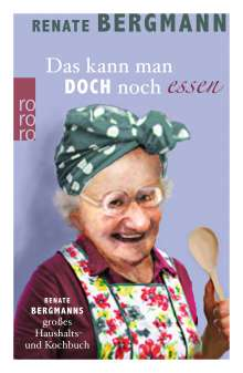 Renate Bergmann: Das kann man doch noch essen, Buch