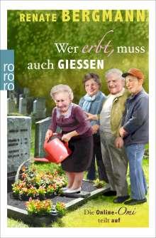 Renate Bergmann: Wer erbt, muss auch gießen, Buch