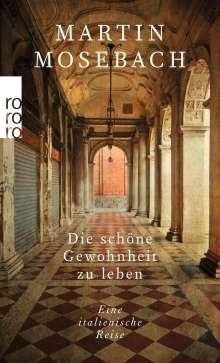 Martin Mosebach: Die schöne Gewohnheit zu leben, Buch
