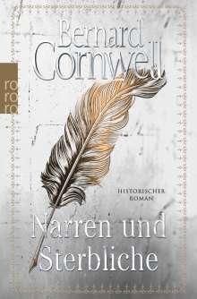 Bernard Cornwell: Narren und Sterbliche, Buch