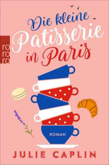 Julie Caplin: Die kleine Patisserie in Paris, Buch