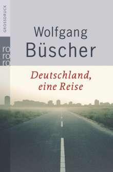 Wolfgang Büscher: Deutschland, eine Reise. Großdruck, Buch