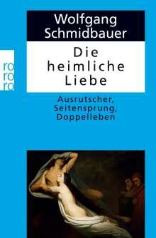 Wolfgang Schmidbauer: Die heimliche Liebe, Buch