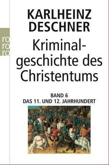 Karlheinz Deschner: Kriminalgeschichte des Christentums 6. 11. und 12. Jahrhundert, Buch