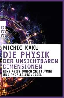 Michio Kaku: Die Physik der unsichtbaren Dimensionen, Buch