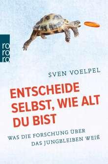 Sven Voelpel: Entscheide selbst, wie alt du bist, Buch