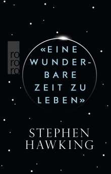 Stephen Hawking: «Eine wunderbare Zeit zu leben», Buch