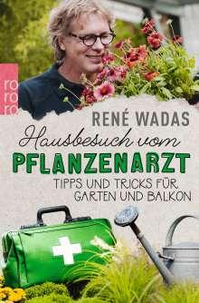 René Wadas: Hausbesuch vom Pflanzenarzt, Buch