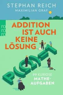 Stephan Reich: Addition ist auch keine Lösung, Buch