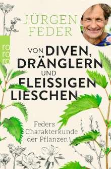 Jürgen Feder: Von Diven, Dränglern und fleißigen Lieschen, Buch
