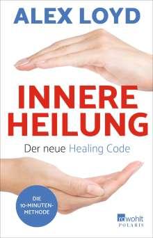 Alex Loyd: Innere Heilung: Der neue Healing Code, Buch