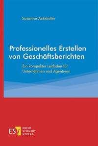 Susanne Ackstaller: Professionelles Erstellen von Geschäftsberichten, Buch