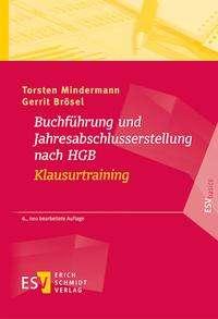 Torsten Mindermann: Buchführung und Jahresabschlusserstellung nach HGB - Klausurtraining, Buch