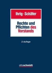 Hans-Christoph Ihrig: Rechte und Pflichten des Vorstands, Buch