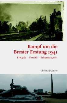 Christian Ganzer: Kampf um die Brester Festung 1941, Buch