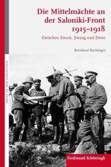 Bernhard Bachinger: Die Mittelmächte an der Saloniki-Front 1915-1918, Buch