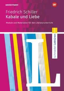 Friedrich von Schiller: Kabale und Liebe: Module und Materialien für den Literaturunterricht, Buch
