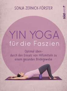 Sonja Zernick-Förster: Yin Yoga für die Faszien, Buch