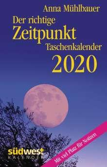Anna Mühlbauer: Der richtige Zeitpunkt 2020 Taschenkalender, Diverse