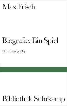Max Frisch: Biografie: Ein Spiel. Neue Fassung 1984, Buch